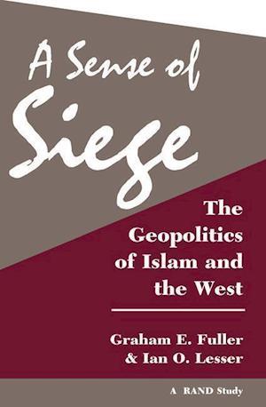 A Sense of Siege af Graham E Fuller, Ian O Lesser