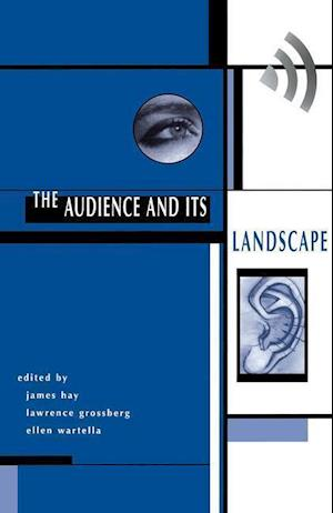 The Audience and its Landscape af Larry Grossberg, John Hay, James Hay