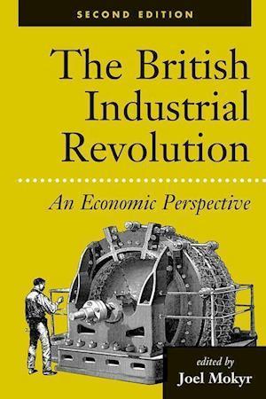 The British Industrial Revolution af Joel Mokyr