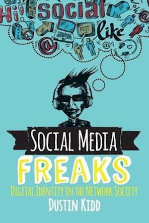 Bog, paperback Social Media Freaks af Dustin Kidd
