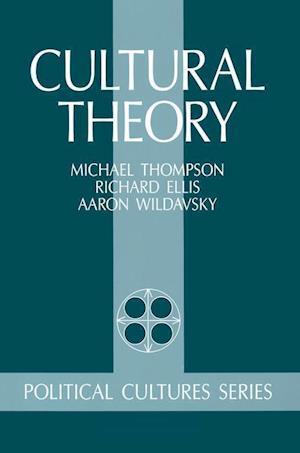 Cultural Theory af Mary Wildavsky, Aaron Wildavsky, Richard J Ellis
