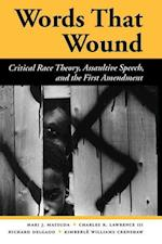 Words That Wound af Richard Delgado, Charles R Lawrence, Mari J Matsuda