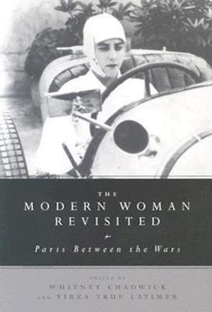 The Modern Woman Revisited af Tirza True Latimer, Whitney Chadwick