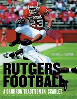 Rutgers Football af Michael J. Pellowski