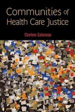 Communities of Health Care Justice (Critical Issues in Health and Medicine (Hardcover))