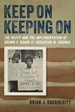 Keep On Keeping On (Carter G. Woodson Institute Series)