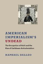 American Imperialism's Undead (New World Studies (Paperback))