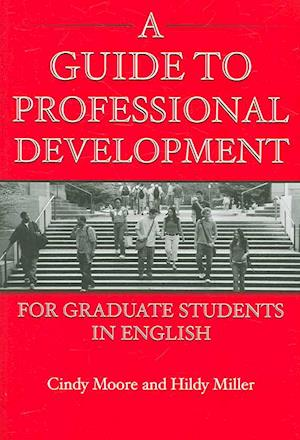 A Guide to Professional Development for Graduate Students in English af Cindy Moore