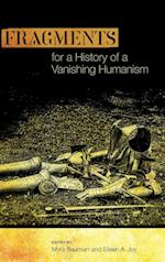 Fragments for a History of a Vanishing Humanism (Interventions: New Studies Medieval Cult)