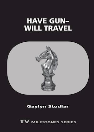 Have Gun-Will Travel af Gaylyn Studlar
