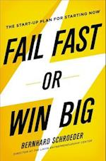 Fail Fast or Win Big af Bernhard Schroeder