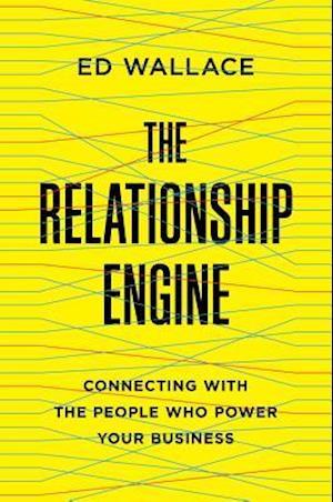 Relationship Engine af Ed Wallace