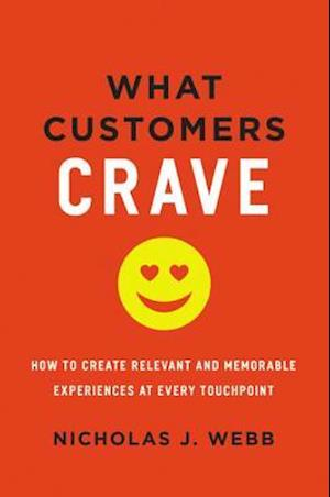 What Customers Crave af Nicholas J. Webb