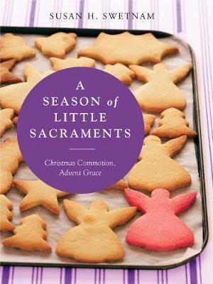 Season of Little Sacraments af Susan H. Swetnam