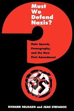 Must We Defend Nazis? af Richard Delgado