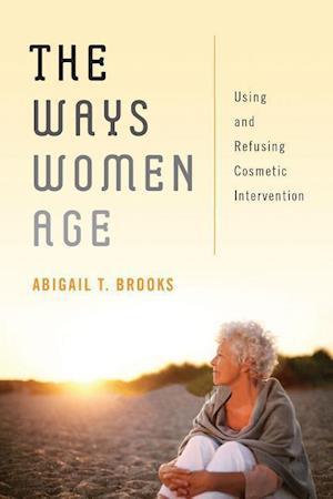Bog, paperback The Ways Women Age af Abigail T. T. Brooks