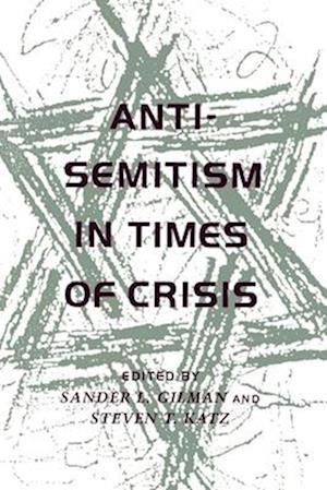 Anti-Semitism in Times of Crisis af Sander L. Gilman
