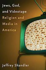Jews, God, and Videotape af Jeffrey Shandler