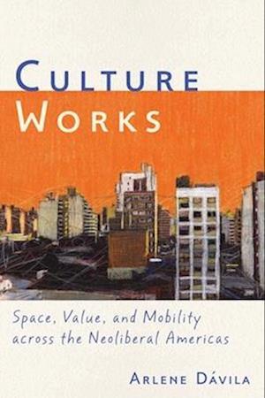 Culture Works af Arlene Davila