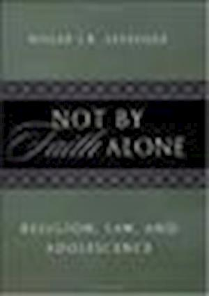 Not by Faith Alone af Roger J. R. Levesque