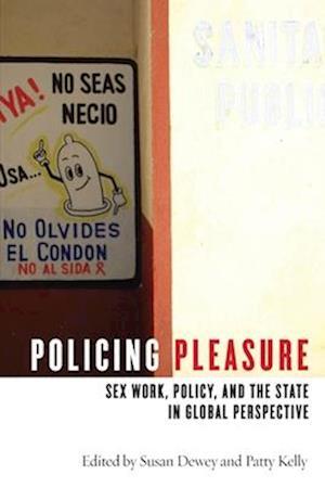 Policing Pleasure af Susan Dewey