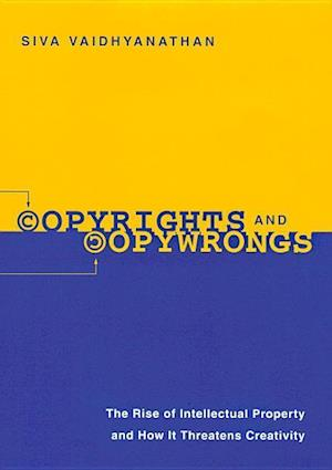 Copyrights and Copywrongs af Siva Vaidhyanathan