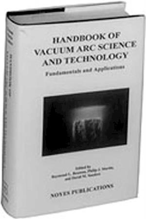 Handbook of Vacuum Arc Science & Technology af Raymond L. Boxman