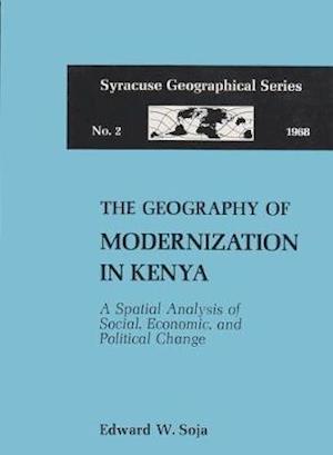 Geography of Modernization in Kenya af Edward W. Soja