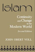 Islam, Continuity and Change in the Modern World Continuity and Change in the Modern World af John Obert Voll