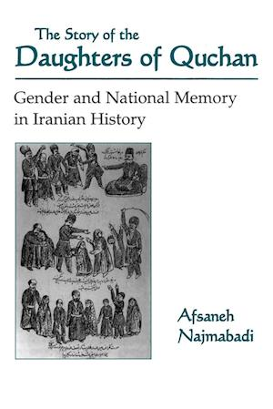 The Story of the Daughters of Quchan af Afsaneh Najmabadi