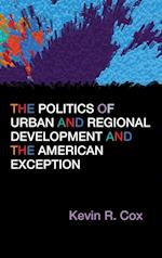 Politics of Urban and Regional Development and the American Exception