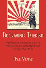 Becoming Turkish (Modern Intellectual and Political History of the Middle East)
