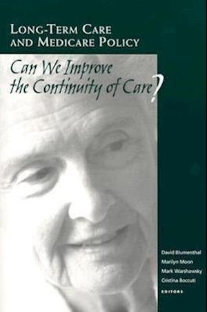 Long-Term Care and Medicare Policy af David Blumenthal, Marilyn Moon