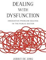 Dealing With Dysfunction (Innovative Governance in the 21st Century)