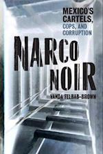 Narco Noir (Geopolitics in the 21st Century)