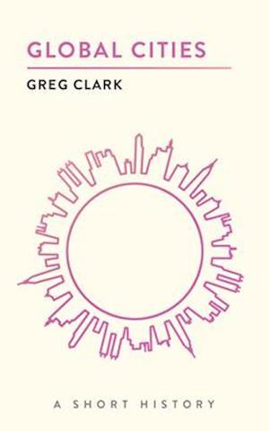Global Cities af Greg Clark