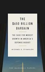 The $650 Billion Bargain (The Marshall Papers)