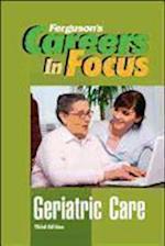 Geriatric Care (Ferguson's Careers in Focus)