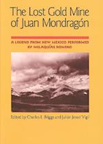 The Lost Gold Mine of Juan Mondragon af Charles L. Briggs, Melaquias Romero