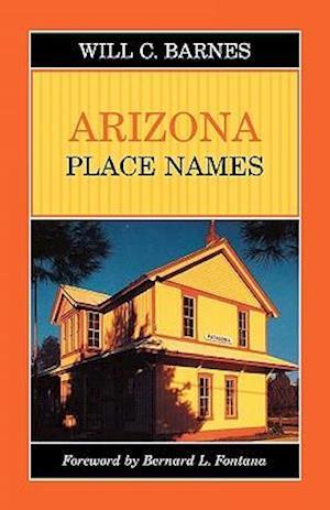 Arizona Place Names af Will C. Barnes, JR Rudol Barnes, William C. Barnes