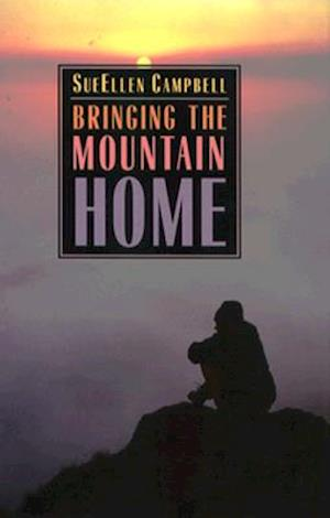 Bringing the Mountain Home af Sueellen Campbell