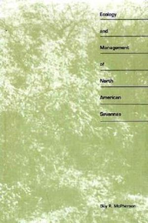 Ecology and Management of North American Savannas af Guy R. McPherson