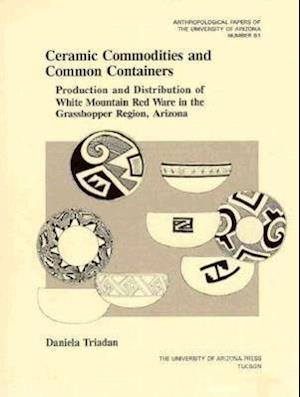 Bog, paperback Ceramic Commodities and Common Containers af Daniela Triadan