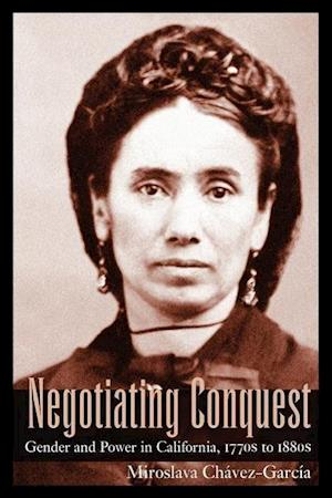 Negotiating Conquest af Miroslava Chavez-Garcia