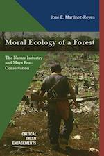 Moral Ecology of a Forest (Critical Green Engagements Investigating the Green Economy and Its Alternatives)