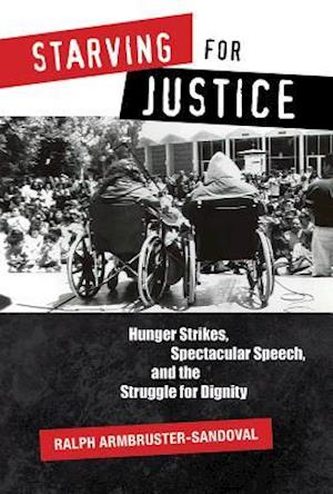Bog, hardback Starving for Justice af Ralph Armbruster-Sandoval