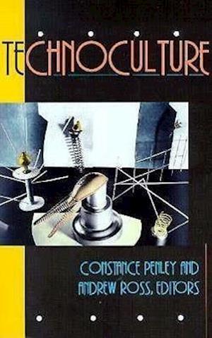 Technoculture af Andrew Ross, Constance Penley
