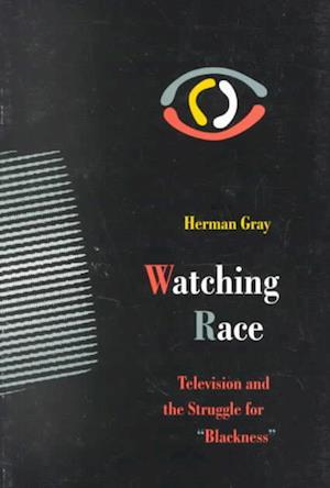 Watching Race af Herman Gray