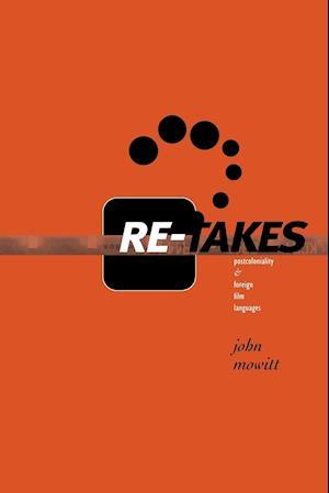 Re-takes af John Mowitt