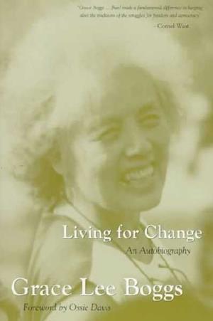 Living for Change af Grace Lee Boggs, Ossie Davis